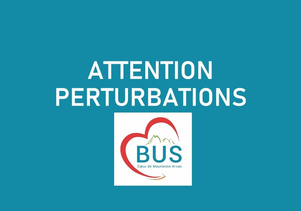 Perturbation Coeur de Maurienne Arvan Bus